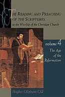 The Reading and Preaching of the Scriptures in the Worship of the Christian Church, Volume 4