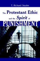 The Protestant Ethic and Spirit of Punishment
