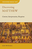 Discovering Matthew: Content, Interpretation, Reception