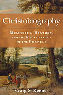 Christobiography: Memories, History, and the Reliability of the Gospels
