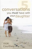 5 Conversations You Must Have Daughter