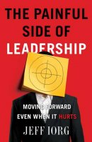 Painful Side Of Leadership The