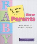 Survival Notes for New Parents