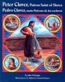Peter Claver, Patron Saint of Slaves