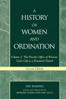 A History of Women and Ordination Ordination of Women in Medieval Context Priestly Office of Women : God's Gift to a Renewed Church.