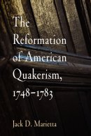 The Reformation of American Quakerism, 1748-1783