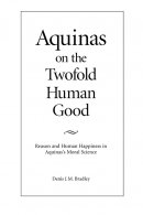 Aquinas on the Twofold Human Good