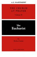 The Church at Prayer: the Eucharist