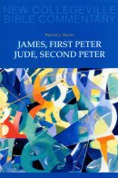 James, 1 & 2  Peter, Jude : New Collegeville Bible Commentary