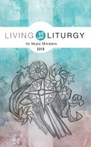 Living Liturgy(tm) for Music Ministers: Year C (2019)