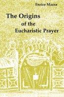 The Origins of Eucharistic Prayer