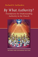 By What Authority?: Foundations for Understanding Authority in the Church (Second Edition, Revised)