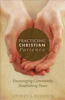 Practicing Christian Patience: Encouraging Community, Establishing Peace