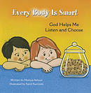 Every Body Is Smart: God Helps Me Choose