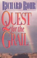Quest for the Grail: Soul Work and the Sacred Journey