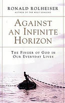 Against an Infinite Horizon: The Finger of God in Our Everyday Lives