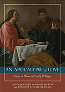 An Apocalypse of Love: Essays in Honor of Cyril J. O'Regan
