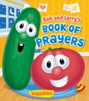 VeggieTales: Bob And Larry's Book Of Prayers Padded Board Book