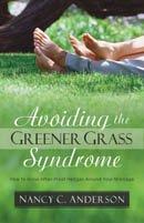 "Avoiding the ""Greener Grass"" Syndrome"