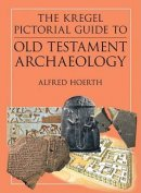 Kregel Pictorial Guide Ot Archaeology