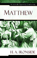 Matthew: Ironside Expository Commentary