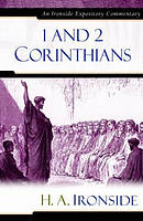 1 & 2 Corinthians : Ironside Expository Commentaries