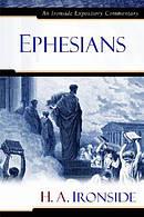Ephesians : Ironside Expository Commentary :