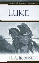 Luke : Ironside Expository Commentary
