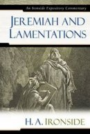 Jeremiah & Lamentations : Ironside Expository Commentary