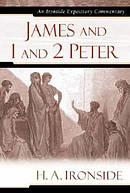 James, 1 & 2 Peter : Ironside Expository Commentaries