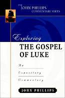 Luke : John Phillips Commentary Series