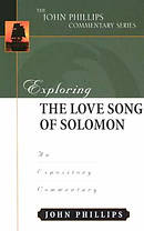 Song of Solomon : John Phillips Commentary Series
