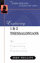 1 & 2 Thessalonians : John Phillips Commentary Series