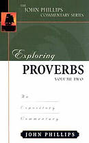 Exploring Proverbs, Volume 2 : John Phillips Commentary Series