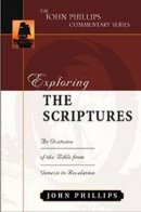 Exploring The Scriptures : John Phillips Commentary Series
