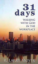 31 Days To Walking With God In The Workplace