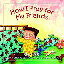 How I Pray For My Friends