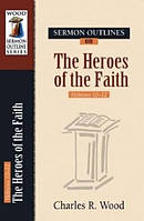 Sermon Outlines Heros of the Faith Hebrews