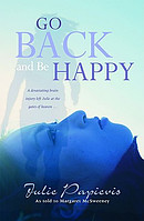 Go Back and Be Happy: Reclaiming Life After a Devastating Loss