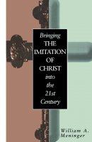 "Bringing the ""Imitation of Christ"" into the 21st Century"