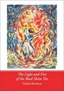 The Light And Fire Of The Baal Shem Toy