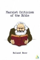The Criticism of Heaven: A Critical Introduction to Marxist Literary Theory and the Bible