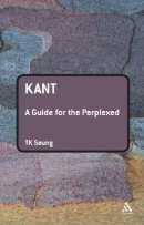 Kant: A Guide for the Perplexed