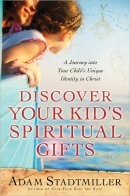 Discover Your Kids Spiritual Gifts