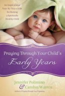 Praying Through Your Childs Early Years
