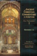 Genesis 1-11: Vol 1 : The Ancient Christian Commentary on Scripture