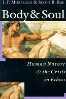Body and Soul: Human Nature and the Crisis in Ethics