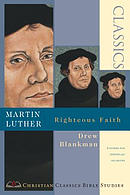 Martin Luther: Righteous Faith
