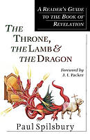 """The Throne, the Lamb and the Dragon: A Reader's Guide to the """"Book of Revelation"""""""