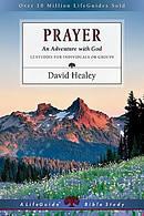 Prayer : An Adventure With God
